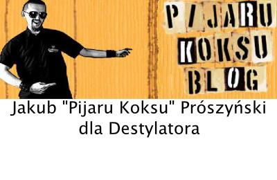 Pijaru Koksu dla Destylatora